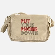 Put Your Phone Down Messenger Bag