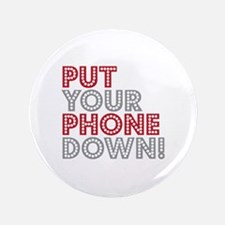 """Put Your Phone Down 3.5"""" Button"""