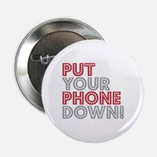"""Put Your Phone Down 2.25"""" Button"""