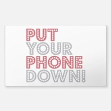 Put Your Phone Down Sticker (Rectangle 10 pk)