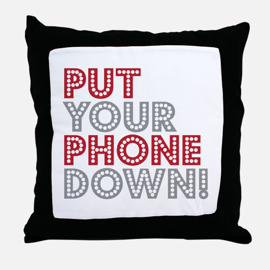 Put Your Phone Down Throw Pillow
