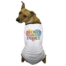 Love Makes A Family LGBT Dog T-Shirt