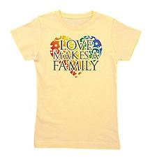 Love Makes A Family LGBT Girl's Tee