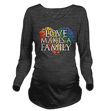 Love Makes A Family LGBT Long Sleeve Maternity T-S