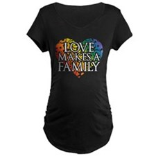 Love Makes A Family LGBT Maternity T-Shirt