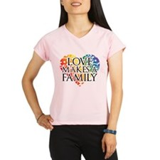 Love Makes A Family LGBT Performance Dry T-Shirt
