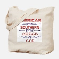 American Born Southern By Grace Of God Tote Bag