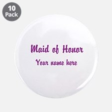 """Maid Of Honor By Name 3.5"""" Button (10 pack)"""