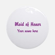Maid Of Honor By Name Ornament (Round)