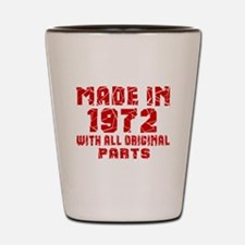 Made In 1972 With All Original Parts Shot Glass