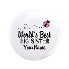 """Worlds Best Big Sister - Personalized 3.5"""" Button"""
