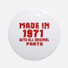 Made In 1971 With All Original Part Round Ornament