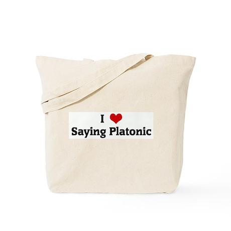 I Love Saying Platonic Tote Bag