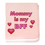 Mommy Is My BFF With Pretty Hearts Baby Blanket