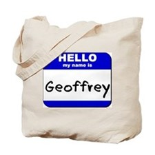 hello my name is geoffrey Tote Bag