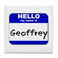 hello my name is geoffrey  Tile Coaster