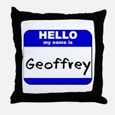 hello my name is geoffrey  Throw Pillow