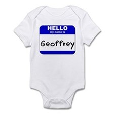 hello my name is geoffrey  Infant Bodysuit
