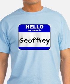 hello my name is geoffrey T-Shirt