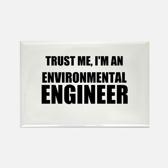 Trust Me, Im An Environmental Engineer Magnets