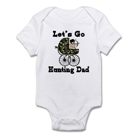 let's go hunting dad Infant Bodysuit