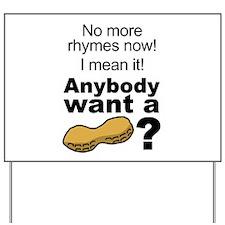 Anybody want a peanut? Yard Sign
