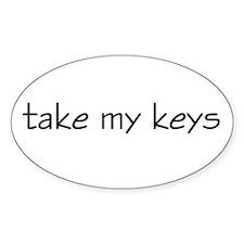 Take My Keys Oval Decal