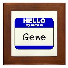 hello my name is gene  Framed Tile