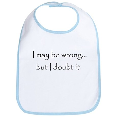 I may be wrong Bib