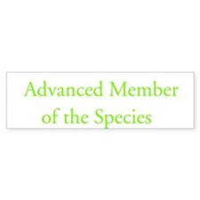 Advanced Member of Species Bumper Bumper Sticker