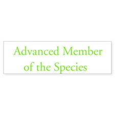 Advanced Member of Species Bumper Bumper Stickers