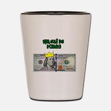 Cash Is King Shot Glass