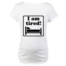 I Am Tired Shirt