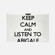 Keep Calm and listen to Abigale Magnets