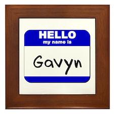 hello my name is gavyn  Framed Tile
