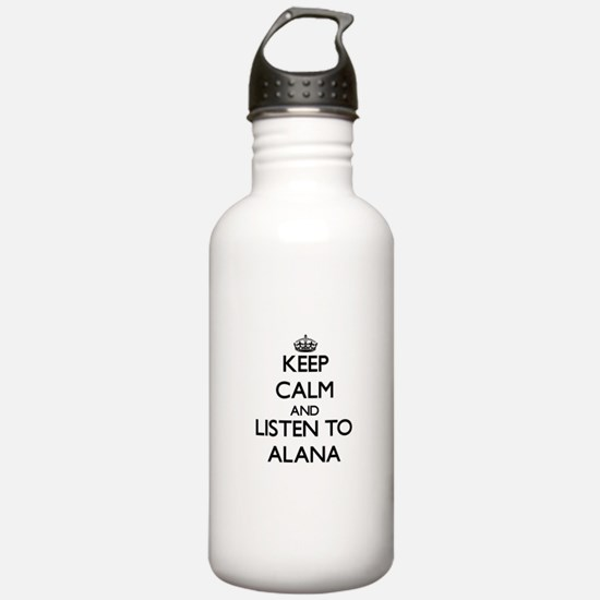 Keep Calm and listen to Alana Water Bottle