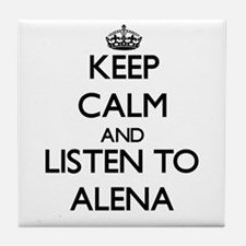 Keep Calm and listen to Alena Tile Coaster