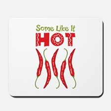 Some Like It HOT Mousepad