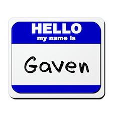 hello my name is gaven  Mousepad