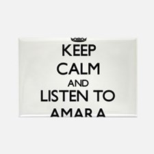 Keep Calm and listen to Amara Magnets
