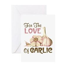 For The LOVE Of GARLIC Greeting Cards