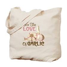 For The LOVE Of GARLIC Tote Bag