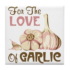 For The LOVE Of GARLIC Tile Coaster