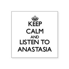 Keep Calm and listen to Anastasia Sticker
