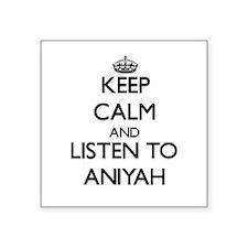 Keep Calm and listen to Aniyah Sticker