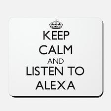 Keep Calm and listen to Alexa Mousepad