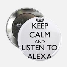 """Keep Calm and listen to Alexa 2.25"""" Button"""