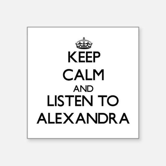 Keep Calm and listen to Alexandra Sticker