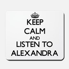 Keep Calm and listen to Alexandra Mousepad