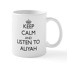 Keep Calm and listen to Aliyah Mugs